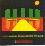 Songs of Inaudible Trucks and Cars