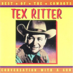 Conversation With a Gun - Best of the Cowboys