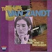 High, Low and in Between / The Late Great Townes Van Zandt
