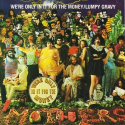 We're Only in It for the Money / Lumpy Gravy