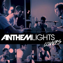Anthem Lights Covers