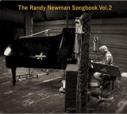 The Randy Newman Songbook, Volume 2