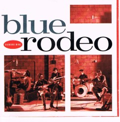 Blue rodeo it could happen to you lyrics