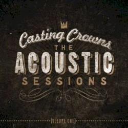 The Acoustic Sessions, Volume 1