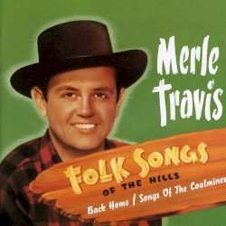 Folk Songs of the Hills / Back Home / Songs of the Coal Mines