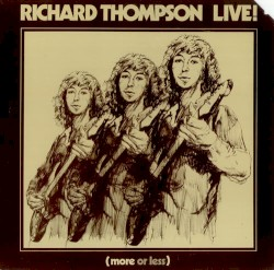 Richard Thompson Live! (more or less)