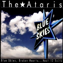 Blue Skies, Broken Hearts…Next 12 Exits